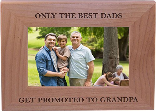 Only The Best Dads Get Promoted to Grandpa 4x6 Inch Wood Picture Frame - Great Gift for Father's Day Birthday or Christmas Gift for Dad Grandpa Papa Husband