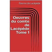 Oeuvres du comte de Lacépède Tome 1 (French Edition)