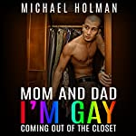 Mom and Dad, I'm Gay: Coming Out of the Closet | Michael Holman