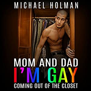 Mom and Dad, I'm Gay Audiobook