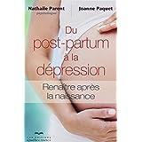 Du post-partum à la dépression: Renaître après la naissance