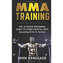 MMA Training: The Ultimate Beginners Guide To Mixed Martial Arts