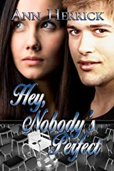 Hey, Nobody's Perfect (Books We Love young adult romance)