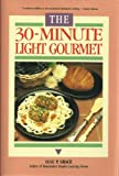 img - for The 30-Minute Light Gourmet book / textbook / text book