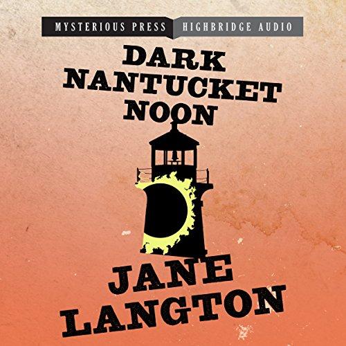 Dark Nantucket Noon: A Homer Kelly Mystery