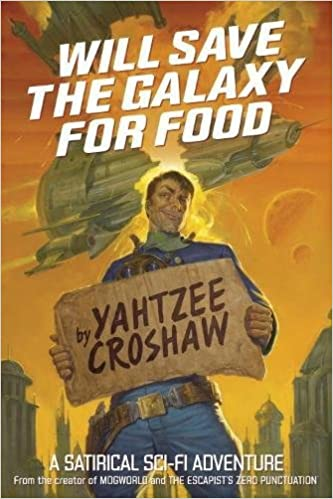 Yahtzee Croshaw - Will Save the Galaxy for Food Audiobook Free