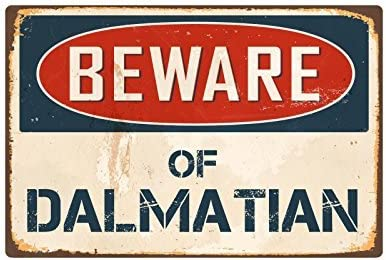 Zhaoshoping humoristique en m/étal Signes M/éfiez-vous des Dalmatien vintage Aluminium Panneau pour garage Maison cour All/ée de cl/ôture