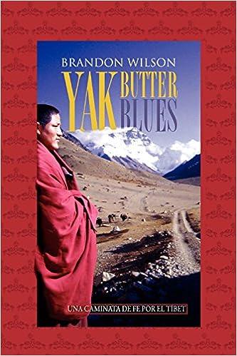 Book Yak Butter Blues: Una Caminata de Fe Por El Tibet