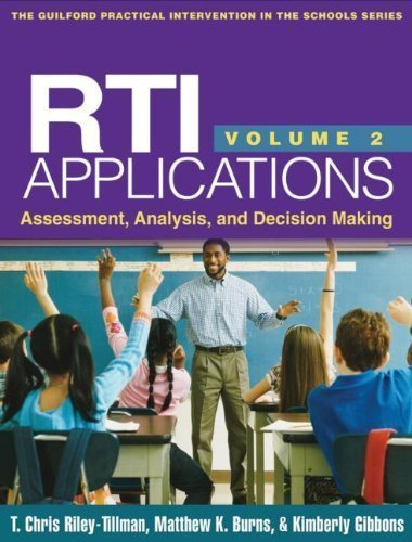 RTI Applications, Volume 2: Assessment, Analysis, and Decision Making (Guilford Practical Intervention in the Schools Series) Lay-flat Edition by T. Chris Riley-Tillman, Matthew K. Burns, Kimberly Gibbons published by The Guilford Press (2013)