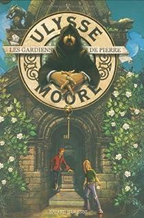 Ulysse Moore, Tome 5 : Les gardiens de pierre par Baccalario