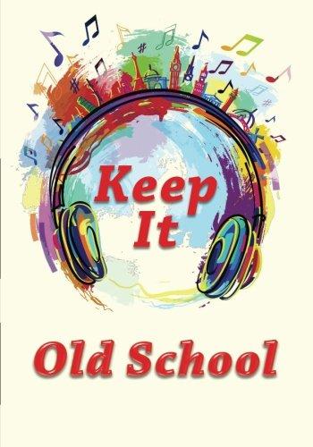 Keep It Old School Notebook ()