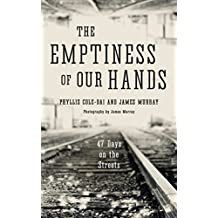 The Emptiness of Our Hands: 47 Days on the Streets: (Mindfulness and Homelessness)
