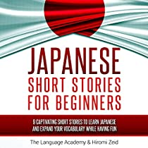 JAPANESE: SHORT STORIES FOR BEGINNERS: 9 CAPTIVATING SHORT STORIES TO LEARN JAPANESE AND EXPAND YOUR VOCABULARY WHILE HAVING FUN