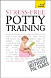 Stress-Free Potty Training, Geraldine Butler and Bernice Walmsley, 1444107496