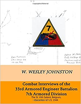 Combat Interviews of 33rd Armored Engineer Battalion, 7th Armored Division: The St. Vith Salient, Belgium, December 17-23, 1944