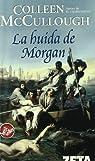 HUIDA DE MORGAN, LA par McCullough