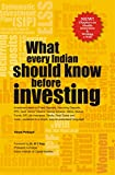 What Every Indian Should Know Before Investing: Investment ideas on Gold, PPF, Stocks, Mutual Fund, Life Insurance and more... explained in simple, easy-to-understand language for Indian investors!