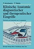 Klinische Anatomie Diagnostischer und Therapeutischer Eingriffe, Abrahams, Peter and Loeweneck, Hans, 3540085807