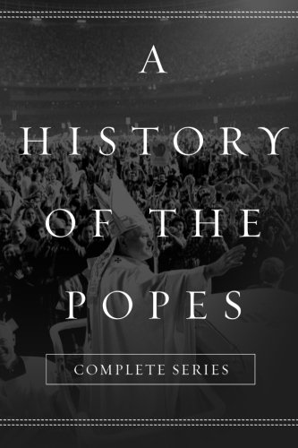 A History of the Popes: Complete Series pdf