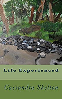 Life Experienced by [Skelton, Cassandra]