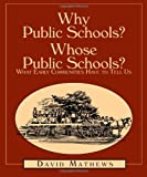 Why Public Schools? Whose Public Schools?, David Mathews, 1588381102