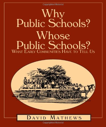 Read Online Why Public Schools? Whose Public Schools? What Early Communities Have to Tell Us pdf epub