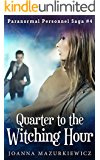 Quarter to the Witching Hour (Paranormal Personnel Saga #4)