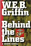 Behind the Lines, W. E. B. Griffin, 0399140867