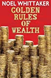 Golden Rules of Wealth, Noel Whittaker, 1459616804