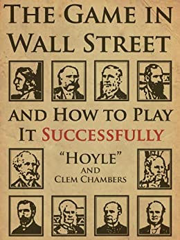 The Game in Wall Street by [Hoyle, William E Forrest, Chambers, Clem]