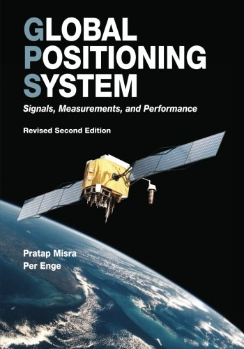 Revised System - Global Positioning System: Signals, Measurements, and Performance (Revised Second Edition)