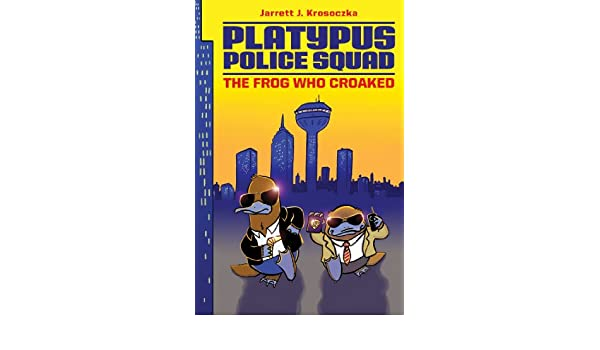 Platypus Police Squad: The Frog Who Croaked (English Edition ...