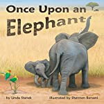 Once upon an Elephant | Linda Stanek