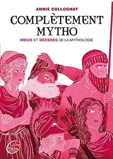 Complètement mytho : dieux et déesses de la mythologie, Collognat-Barès, Annie