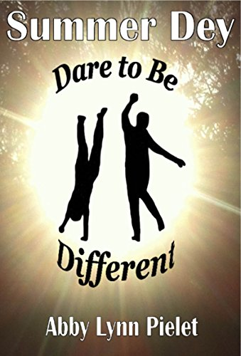 SUMMER DEY: DARE TO BE DIFFERENT (SUMMER DEY BOOK SERIES 1)