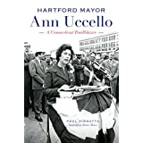 Hartford Mayor Ann Uccello: A Connecticut Trailblazer