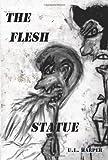 The Flesh Statue, U. Harper, 0595361145