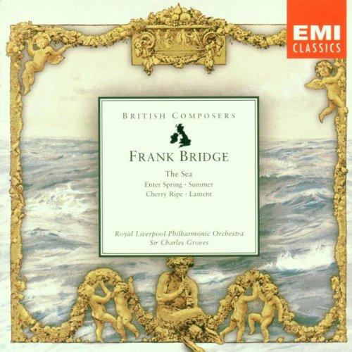 Frank Bridge - Frank Bridge: The Sea / Summer / Cherry Ripe / Enter Spring / Lament