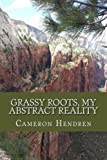 img - for Grassy Roots, My Abstract Reality book / textbook / text book