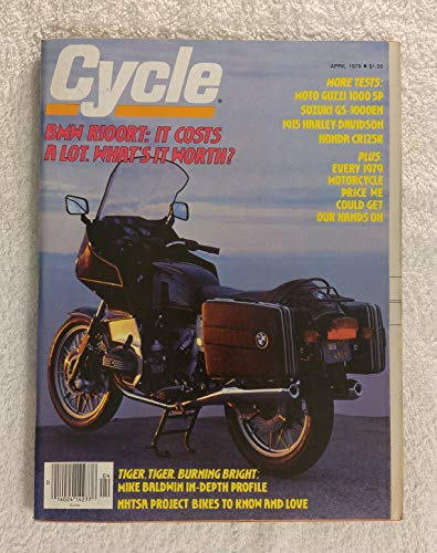 BMW R100RT - It Costs A Lot. What's It Worth? - Cycle Magazine - April 1979 - Every 1979 Motorcycle Price, Mike Baldwin in Depth Profile