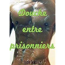 Douche entre prisonniers (Gay, MM, Nouvelle érotique, M/M, Hard, Tabou) (French Edition)