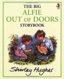 The Big Alfie Out of Doors Storybook [Paperback] [1994] (Author) Shirley Hughes