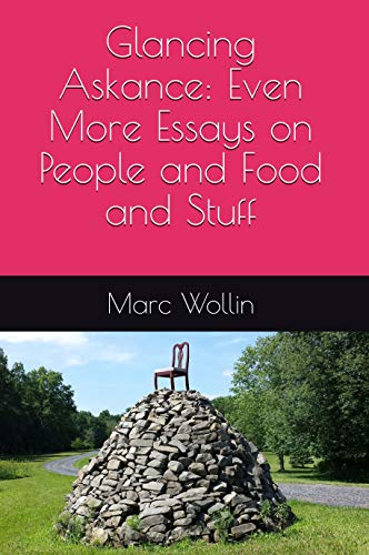 Glancing Askance Even More Essays On People And Food And Stuff  Glancing Askance Even More Essays On People And Food And Stuff By Wollin