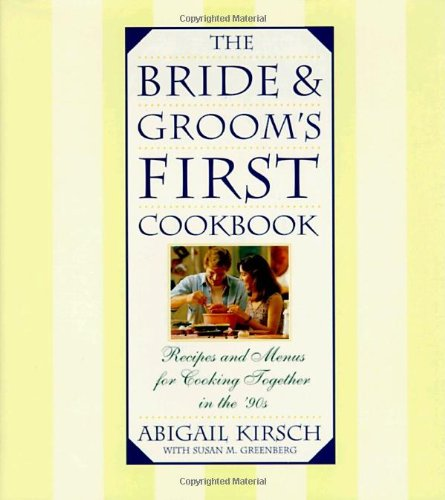 The Bride & Groom's First Cookbook (Bridal Edition Cookbook)
