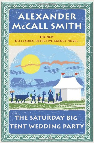 The Saturday Big Tent Wedding Party - Book #12 of the No. 1 Ladies' Detective Agency