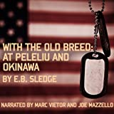 #10: With the Old Breed: At Peleliu and Okinawa