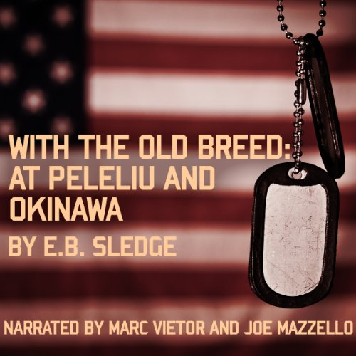 With the Old Breed: At Peleliu and Okinawa Audiobook [Free Download by Trial] thumbnail