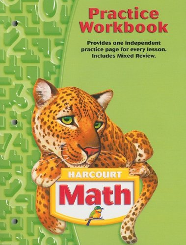 Harcourt School Publishers Math: Practice Workbook Student Edition Grade -