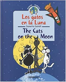 Los gatos en la luna / The Cats on the Moon (Coleccion Bilingue) (Bilingual Collection) (Spanish and English Edition) Hardcover – December 26, 2005