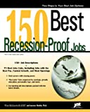 150 Best Recession-Proof Jobs, JIST Publishing Editors and Laurence Shatkin, 1593576234